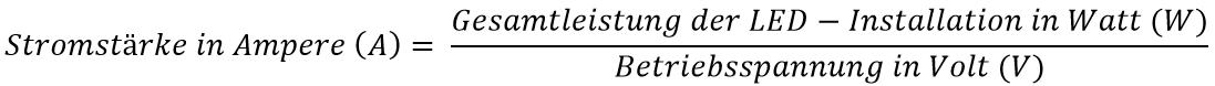Formel zur Berechnung der notwendigen Stromstärke bei LED-Installationen